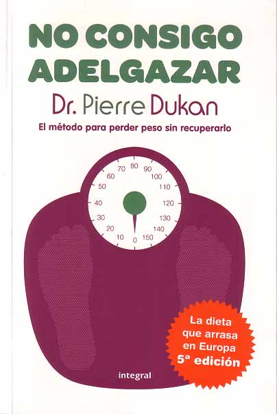 No Consigo Adelgazar: El método de perder peso sin recuperarlo – Pierre Dukan
