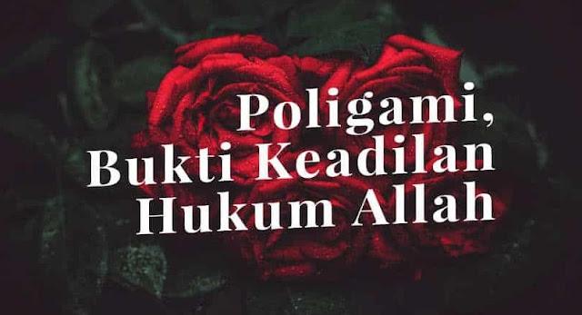Poligami, Merupakan Bukti Nyata Keadilan Hukum Allah