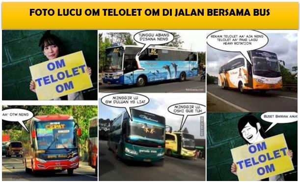 8 Foto Om Telolet Om Lucu, Gokil, Asik