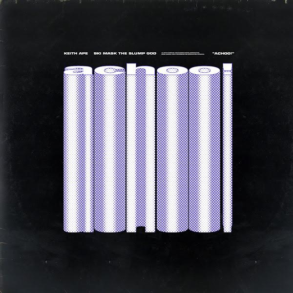 Keith Ape & Ski Mask the Slump God - Achoo - Single Cover
