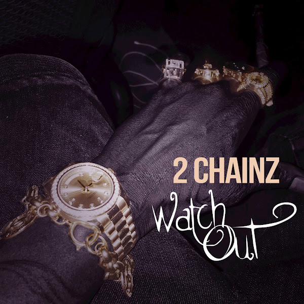 2 Chainz - Watch Out - Single Cover