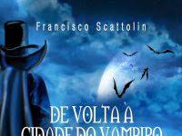 "Resenha Nacional: ""De Volta à Cidade do Vampiro"" -  Francisco Scattolin"