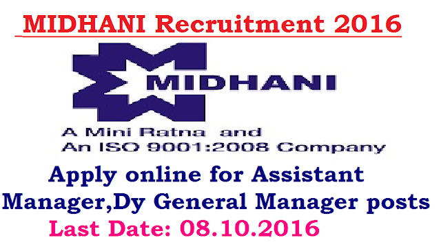 MIDHANI Recruitment 2016|Mishra Dhatu Nigam Limited invites application for the post of 05 Assistant Manager & Dy General Manager. Apply Online before 08 October 2016|Apply online for Assistant Manager,Dy General Manager at http://www.midhani.gov.in/2016/09/MIDHANI-Recruitment-2016-Mishra-Dhatu-Nigam-Limited-apply-online.html