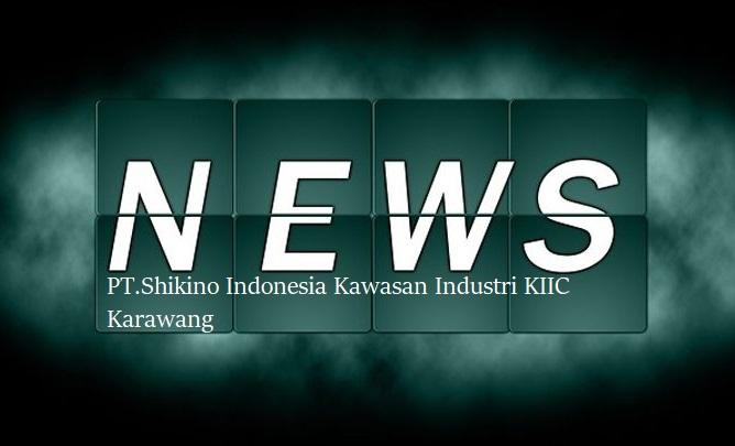 LOKER PT.Shikino Indonesia Kawasan Industri KIIC Karawang VIA POS