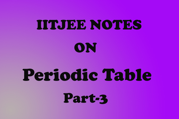 Periodic Table Notes IITJEE