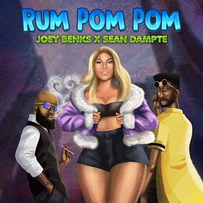 MUSIC: Joey Benks X Sean Dampte - Rum Pom Pom