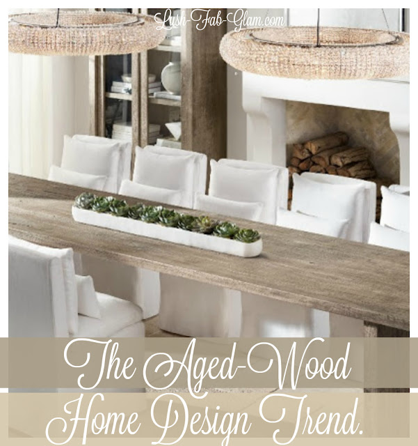 http://www.lush-fab-glam.com/2016/11/the-fabulous-aged-wood-home-design-trend.html