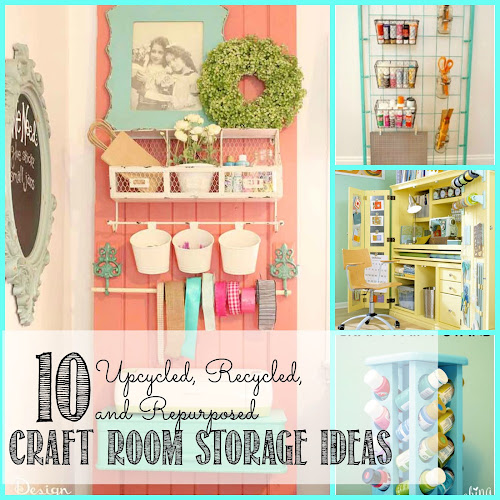 10 Upcycled, Recycled, and Repurposed Craft Room Storage Ideas