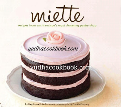 Download ebook MIETTE : Recipes From San Francisco's Most Charming Pastry Shop