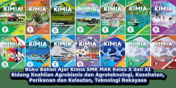 Buku Bahan Ajar Kimia SMK MAK Kelas X dan XI Bidang Keahlian Agrobisnis dan Agroteknologi, Kesehatan, Perikanan dan Kelautan, Teknologi Rekayasa