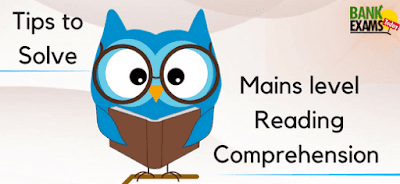 Tips to Solve Mains level Reading Comprehension