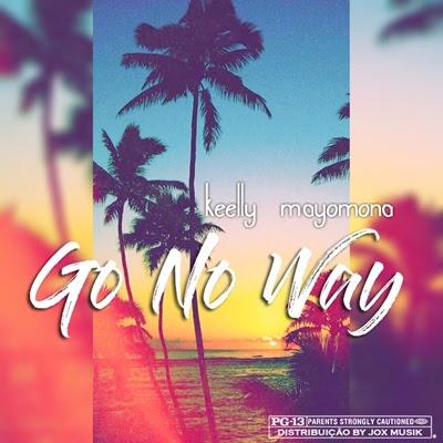 Keelly Mayomona - Go No Way