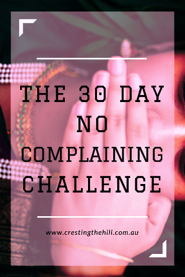 Accepting the 30 Day No Complaining Challenge - and why I chose to try it  (photo Photo by Guna on Unsplash)
