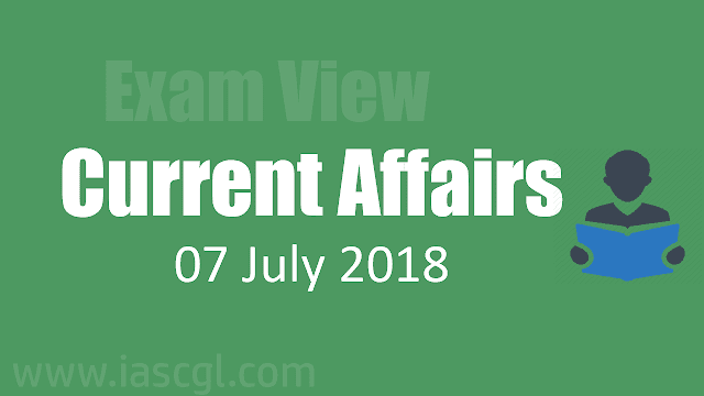 Current Affairs 07 July 2018