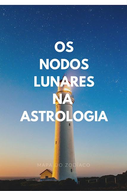 O uso e significado dos nodos lunares pelos 12 signos na astrologia