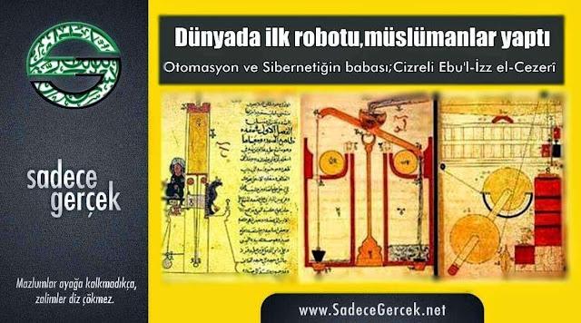 Müslüman bilimadamı Cezeri, robot ilminin babasıdır.