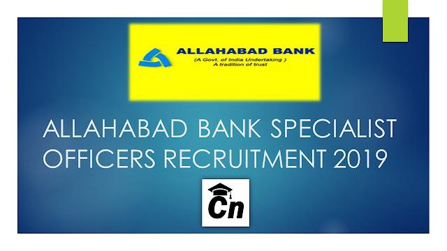 Allahabad Bank Specialist Officer 2019 Recruitment , Bank Job, Government Job