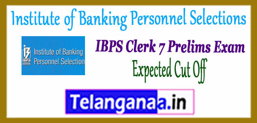 IBPS Institute of Banking Personnel Selections VII Clerk Prelims Expected Cut off 2017