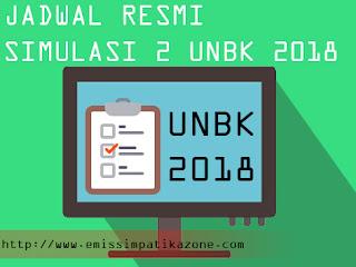 Jadwal Resmi Simulasi 2 UNBK SMK/SMA/MA dan SMP/MTs 2017-2018