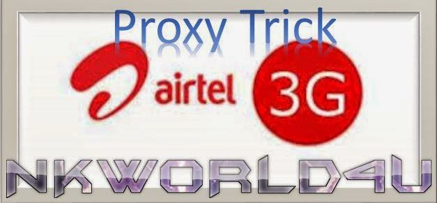 Airtel Free Internet Latest Working 3G nkworld4u Proxies for Proxy Trick 2015