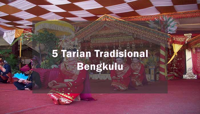 Tarian Tradisional Dari Bengkulu Dan Penjelasannya