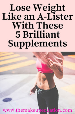 Lose Weight Like An A Lister With These 5 Brilliant Supplements