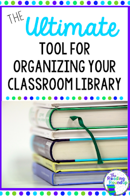 Classroom Booksource - The Ultimate Tool for Organizing Your Classroom Library Pin - The Reading Roundup