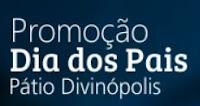 Promoção Dia dos Pais Pátio Divinópolis