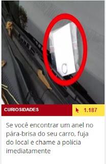 http://www.atoananet.com.br/curiosidades/permalink/389086/se-voce-encontrar-um-anel-no-para-brisa-do-seu-carro-fuja-do-local-e-chame-a-policia-imediatamente.htm