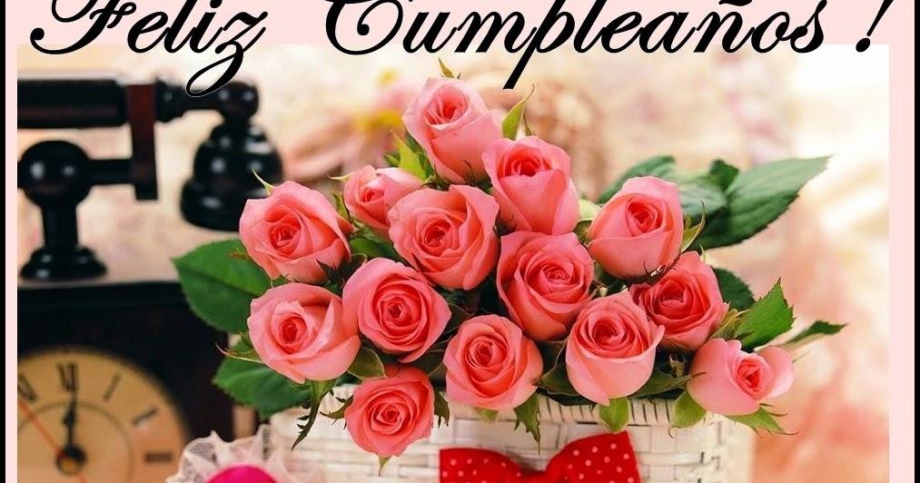 Buenos Deseos Para TI Y Para MÍ: * FELIZ CUMPLEAÑOS