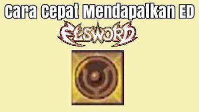 Cara Cepat Mendapatkan ED Elsword