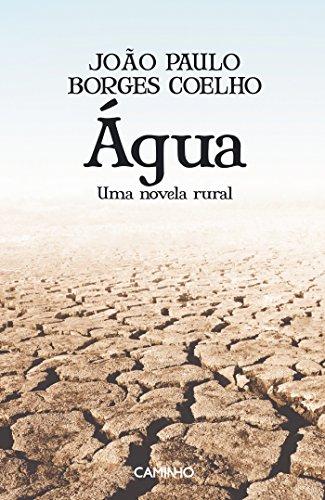 Água – Uma Novela Rural João Paulo Borges Coelho
