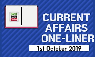 Current Affairs One-Liner: 1st October 2019