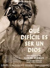 Qué difícil es ser un dios (2013)