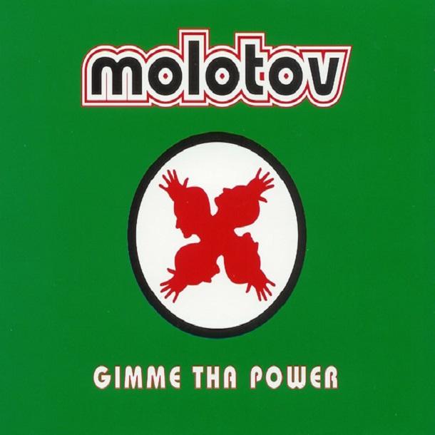 Molotov. Gimme Tha Power