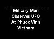 Military Man Observes UFO At Phuoc Vinh Vietnam