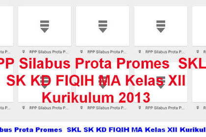 RPP Silabus Prota Promes  SKL SK KD FIQIH MA Kelas XII Kurikulum 2013