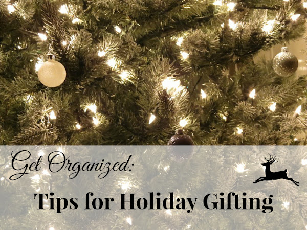 Get Organized: Tips for Holiday Gifts