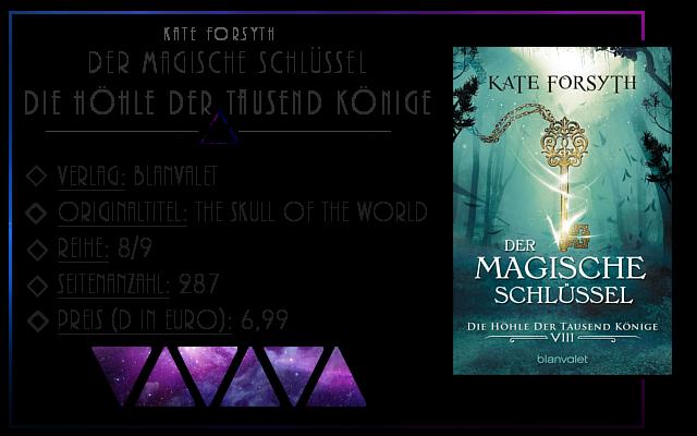 [Rezension] Der magische Schlüssel 08: Die Höhle der tausend Könige - Kate Forsyth