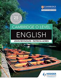 Cambridge O Level English by John Reynolds, Patricia Acres