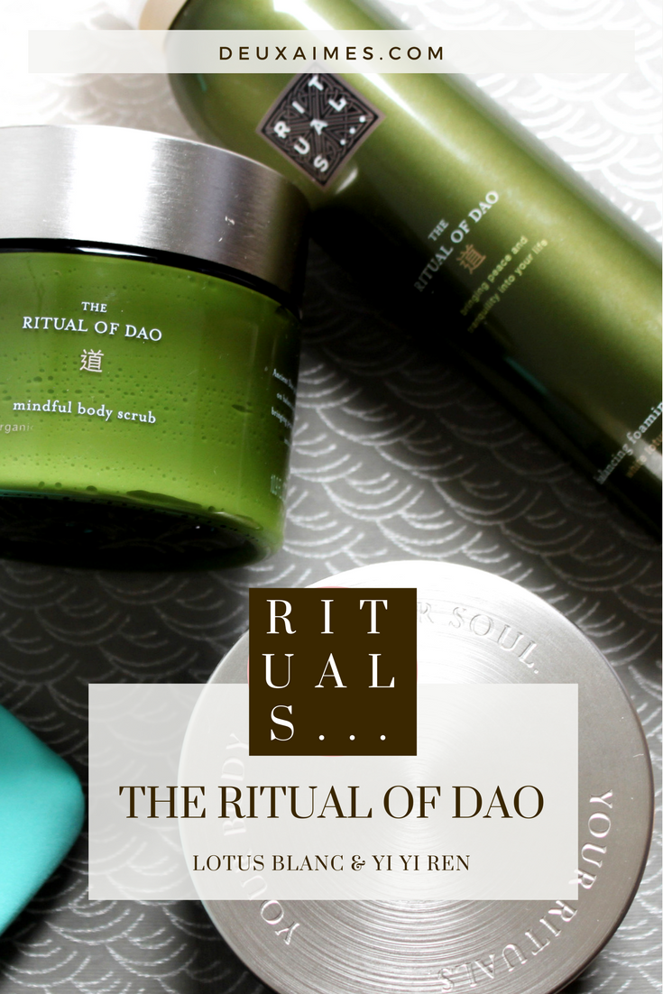 RITUALS COSMETICS - THE RITUAL OF DAO - SKIN CARE - BODY SCRUB - CREAM  @DEUXAIMES