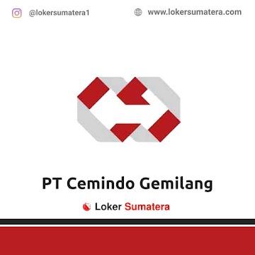 Lowongan Kerja Bengkulu: PT Cemindo Gemilang Mei 2021