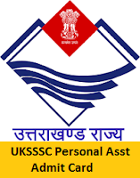 UKSSSC Personal Asst Admit Card