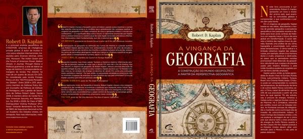 A VINGANÇA DA GEOGRAFIA (Robert Kaplan)