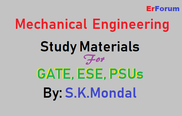 Mechanical Engineering Study Materials by S K Mondal Sir