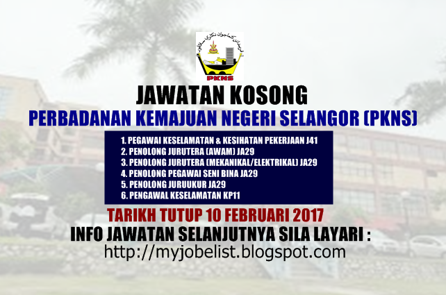 Jawatan Kosong Perbadanan Kemajuan Negeri Selangor (PKNS) - 10 Februari 2017