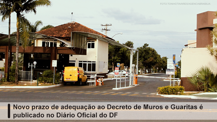 banner site 1 - Novo prazo de adequação ao Decreto de Muros e Guaritas é publicado no Diário Oficial do DF