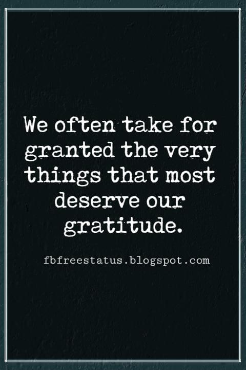 Inspirational Quotes For Thanksgiving, We often take for granted the very things that most deserve our gratitude. – By Cynthia Ozick