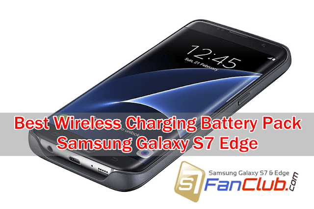 Best Samsung Galaxy S7 & Edge Wireless Charging Battery Pack (Power Bank) Review