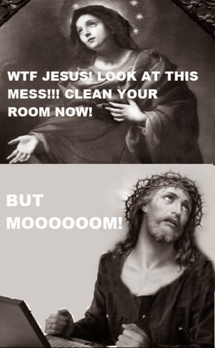 Funny Mary Tells Jesus Tidy Room Joke Picture